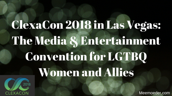 'ClexaCon 2018 in Las Vegas: The Media and Entertainment Convention for LGTBQ Women and Allies' In April 2018, the 2nd edition of ClexaCon will take place in Las Vegas. I am going to be there and in this blog, I will tell you what you can expect. But first, let me tell you why I find a convention like ClexaCon so important: http://bit.ly/ClexaCon18