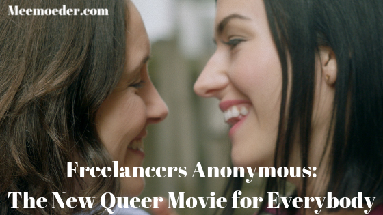 'Freelancers Anonymous: The New Queer Movie for Everybody' Freelancers Anonymous will be released November 16 and as I have already seen a screener of it, I can tell you why you need to pre-order the movie now. I love the fact that the movie revolves around female freelancers like me and that some characters are simply brilliant: http://bit.ly/FreelancersAnonymous